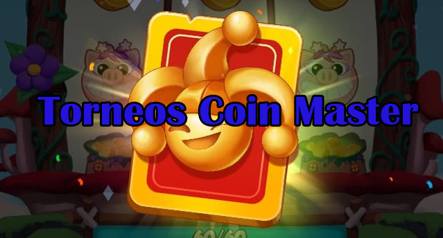 Torneos Coin Master