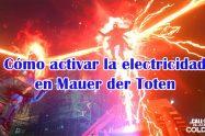Como activar la electricidad en mauer der toten